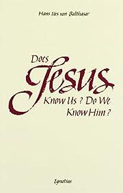Does Jesus know us--do we know him? de Hans…