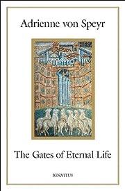 The gates of eternal life de Adrienne von…
