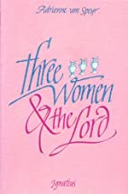Three women and the Lord by Adrienne von…