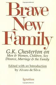 Brave New Family: G.K. Chesterton on Men and…