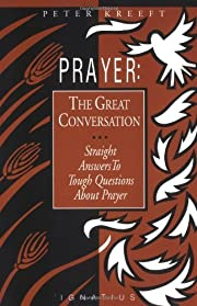 Prayer: The Great Conversation : Straight…