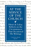 At the service of the church : Henri de Lubac reflects on the circumstances that occasioned his writings / translated by Anne Elizabeth Englund