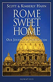 Rome Sweet Home: Our Journey to Catholicism…