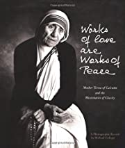 Works of Love Are Works of Peace: Mother…