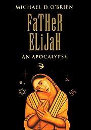 Father Elijah: An Apocalypse por Michael D.…