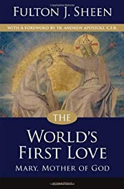 The world's first love por Fulton J. Sheen