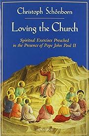 Loving the Church : spiritual exercises…