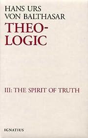 Theo-Logic, vol. 3: The Spirit Of Truth por…