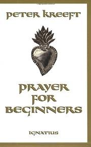 Prayer For Beginners por Peter Kreeft