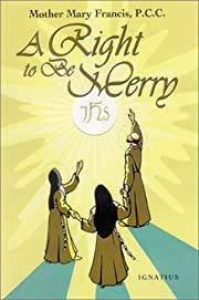 A right to be merry por Mother Mary Francis