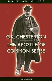 G. K. Chesterton: Apostle of Common Sense av…