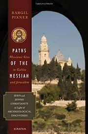 Paths of the Messiah av Bargil Pixner