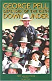 George Pell : defender of the faith down under / Tess Livingstone ; foreword by George Weigel