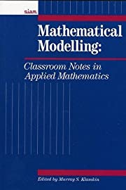 Mathematical modelling : classroom notes in…