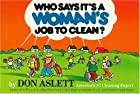 Who Says It's a Woman's Job to Clean? by Don…