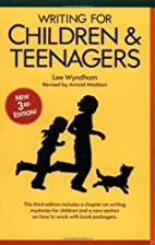 Writing for Children and Teenagers by Lee…