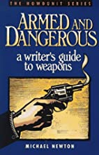 Armed and Dangerous: A Writer's Guide to…