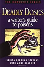 Deadly Doses: A Writer's Guide to Poisons by…