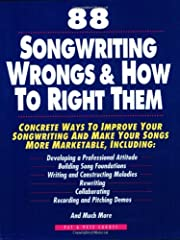 88 Songwriting Wrongs & How to Right Them:…