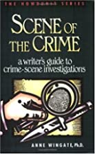 Scene of the Crime: A Writer's Guide to…