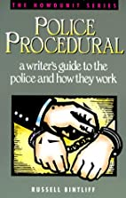 Police Procedural: A Writer's Guide to the…