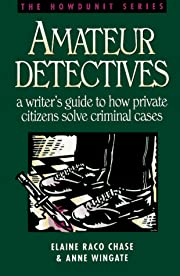Amateur Detectives: A Writer's Guide to How…