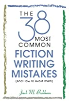 The 38 Most Common Fiction Writing Mistakes…
