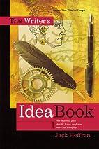 The Writer's Idea Book by Jack Heffron