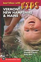Vermont, New Hampshire, & Maine (Best Hikes…