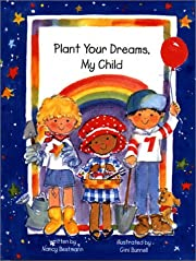 Plant Your Dreams My Child por Gini Bunnell