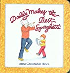 Daddy Makes the Best Spaghetti by Anna…