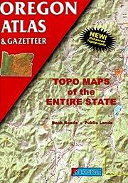 Oregon Atlas and Gazetteer (Oregon Atlas &…
