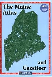 Maine Atlas and Gazetteer (Maine Atlas &…