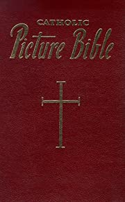 New Catholic Picture Bible: Popular Stories…