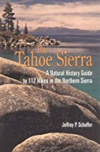 Tahoe Sierra: A Natural History Guide to 112…