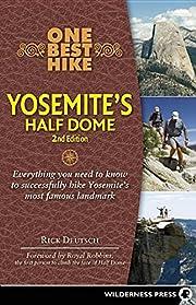 One Best Hike: Yosemite's Half Dome de Rick…
