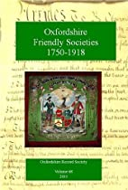 Oxfordshire Friendly Societies, 1750-1918:…