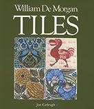 William de Morgan tiles / Jon Catleugh ; with essays by Elizabeth Aslin and Alan Caiger-Smith