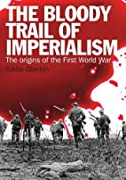 The Bloody Trail of Imperialism: The Origins…