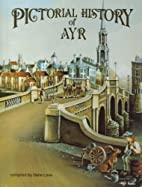Pictorial History of Ayr by Dane Love