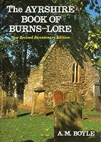 Ayrshire Book of Burns Lore (Alloway Burns)