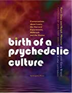 Birth of a Psychedelic Culture:…