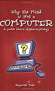Why the Mind Is Not a Computer: A Pocket…