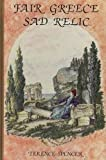 Fair Greece! Sad relic : literary philhellenism from Shakespeare to Byron / [by] Terence Spencer