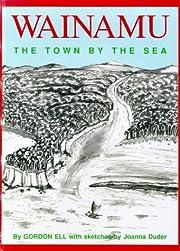 Wainamu : the town by the sea de Gordon Ell