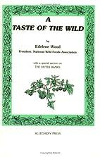A Taste of the Wild by Edelene Wood