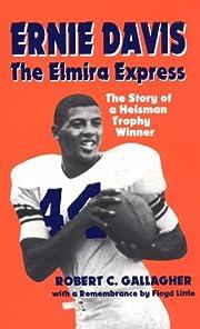 Ernie Davis : The Elmira Express, the Story…