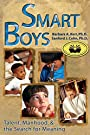 Smart Boys: Talent, Manhood, and the Search for Meaning - Barbara A. Kerr