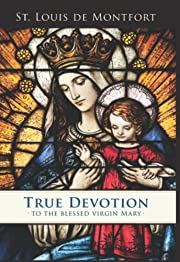 True Devotion to the Blessed Virgin de St.…