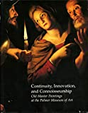 Continuity, innovation, and connoisseurship : old master paintings at the Palmer Museum of Art : proceedings of an international symposium held at the Palmer Museum on Art on March 31 through April 2, 1995 / Mary Jane Harris, editor